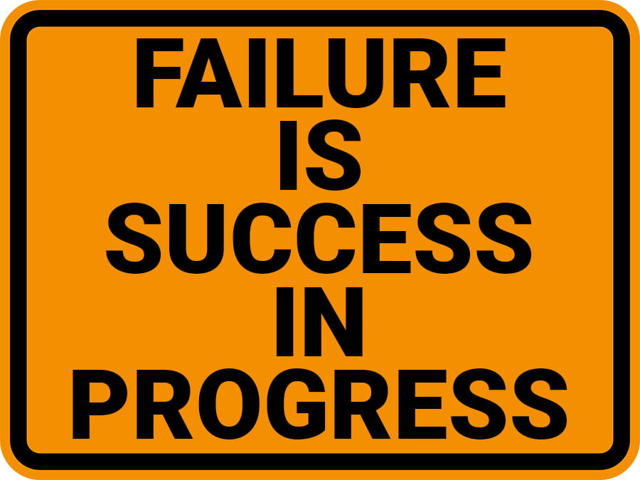 Work Signs: Failure is Success in Progress